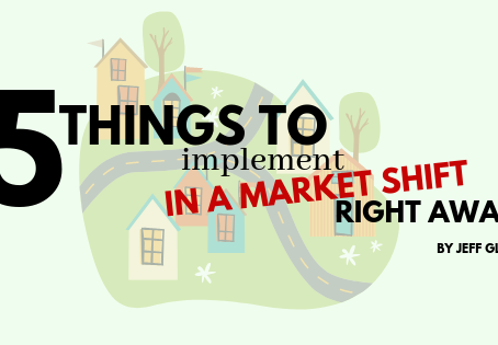 5 Things to Implement in a Market Shift - Right Away!