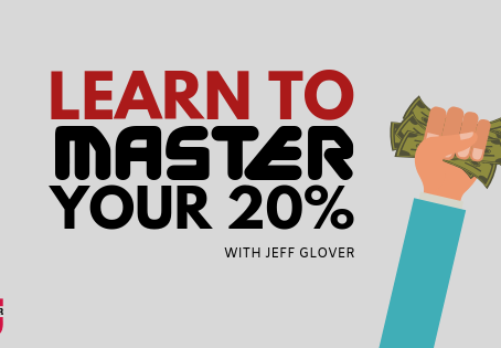 Learn to Master Your 20% with Jeff Glover