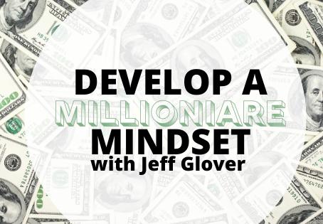 Develop a Millioniare Mindset