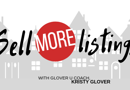 Sell More Listings with Glover U Coach, Kristy Glover