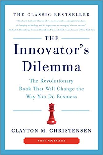 Innovators Dilemma by Clayton Christensen