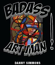 Badass Art Man - Danny Simmons