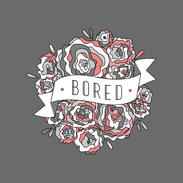 Bored I