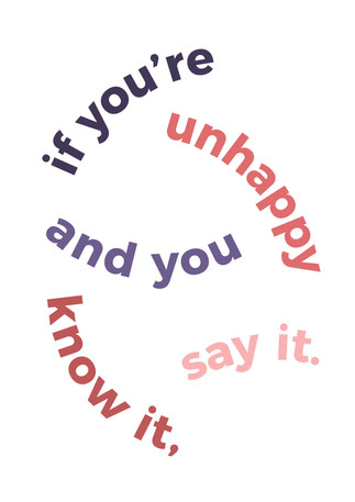 If you're unhappy and you know it