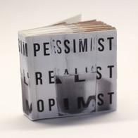 Pessimist. Realist. Optimist.