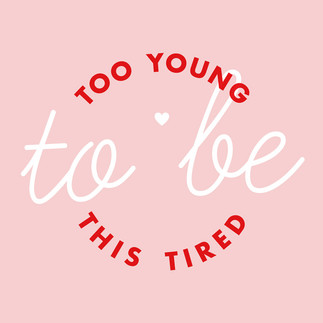 Too young to be this tired