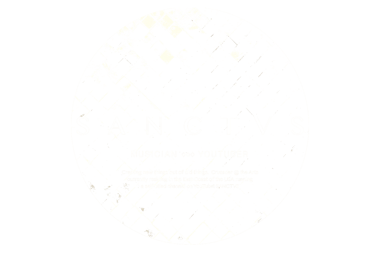 SANCTVS SANCTVS ◊ Original Music on YouTube ◊ Musician and YouTuber