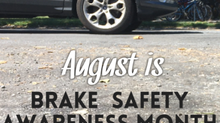 AUGUST is Brake Safety Awareness Month: Stop and Check Your Vehicle's Most Important Safety System