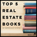 TOP FIVE REAL ESTATE BOOKS