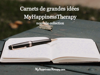 Carnets de grandes idées MyHappinessTherapy – nouvelle collection.