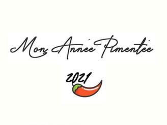 """Premiers retours positifs sur """"Mon Année Pimentée 2021"""""""