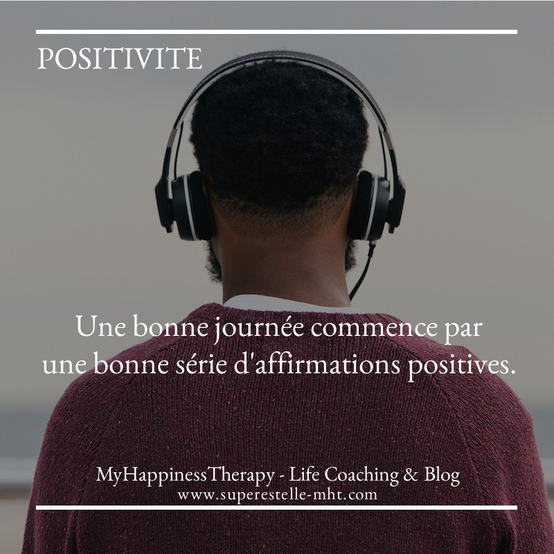 Les affirmations positives changent la vie ! - Coaching de vie positive