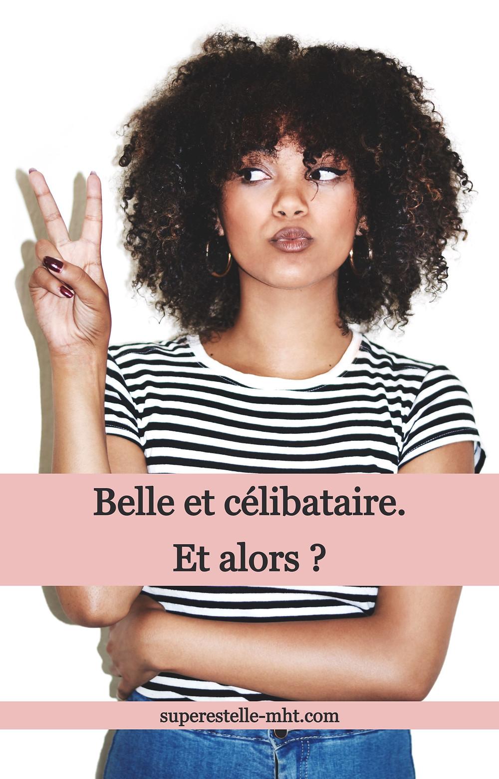Femme belle qui assume son célibat. - blog MyHappinessTherapy