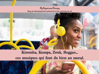 Kizomba, Kompa, Zouk, Reggae... ces musiques qui font du bien au moral.