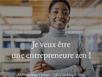 Je veux être une entrepreneure zen !