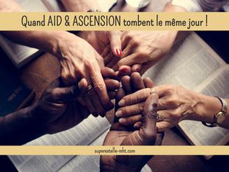 Quand AID & ASCENSION tombent le même jour !