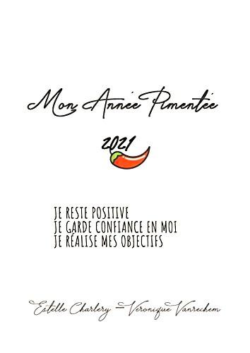 """Guide pratique de développement personnel """"Mon Année Pimentée 2021"""""""