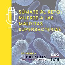 Accede al podcast Objetivo Post-Covid: Muerte a las malditas superbacterias.
