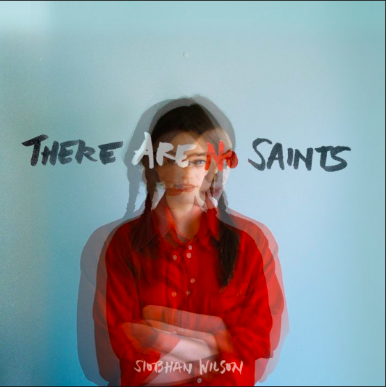 Siobhan Wilson - There Are No Saints