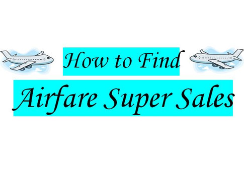 How to Find Airfare Super Sales