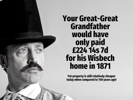 Your Great-Great Wisbech Grandfather Would Only Have Paid £224 14s 7d for his Wisbech Home in 1871