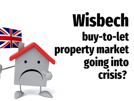 Wisbech Buy-to-Let Property Market Going into Crisis?