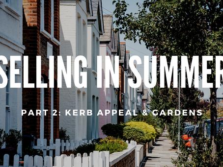 Selling in Summer Part 2) - Kerb Appeal!