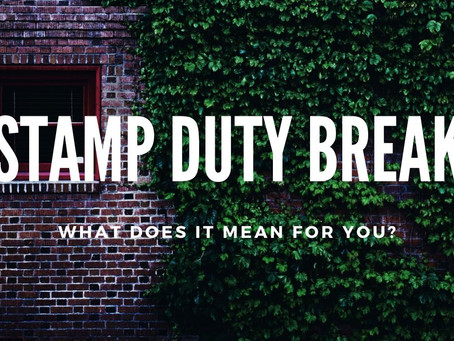 STAMP DUTY BREAK: WHAT DOES IT MEAN FOR YOU?