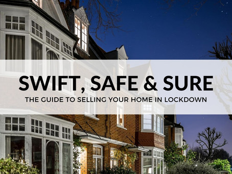 SWIFT, SAFE AND SURE: THE GUIDE TO SELLING YOUR HOME IN LOCKDOWN