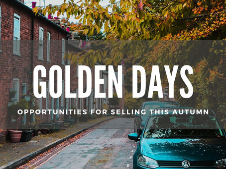 GOLDEN DAYS: OPPORTUNITIES FOR SELLING THIS AUTUMN
