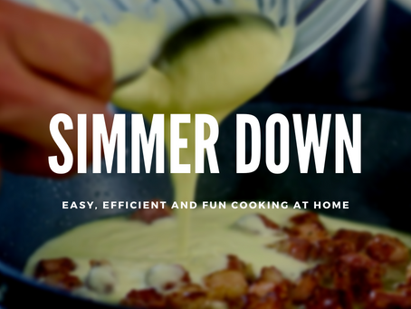 SIMMER DOWN:EASY, EFFICIENT AND FUN COOKING FROM HOME