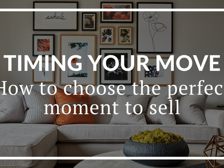 TIMING YOUR MOVE: HOW TO CHOOSE THE PERFECT MOMENT TO SELL