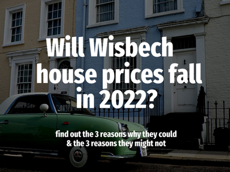Will Wisbech House Prices Fall in 2022?
