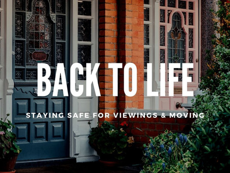 Back to Life - staying safe for viewings and moving