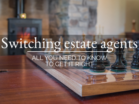 Switching Estate Agents - all you need to know to get it right!