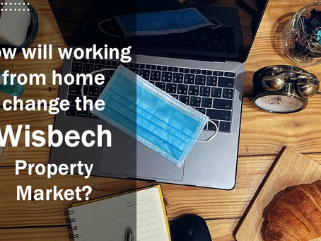 How Home Working will impact the Wisbech Property Market