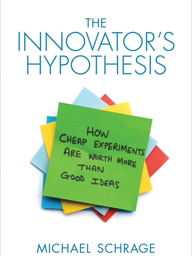 The Innovator's Hypothesis – Michael Schrage