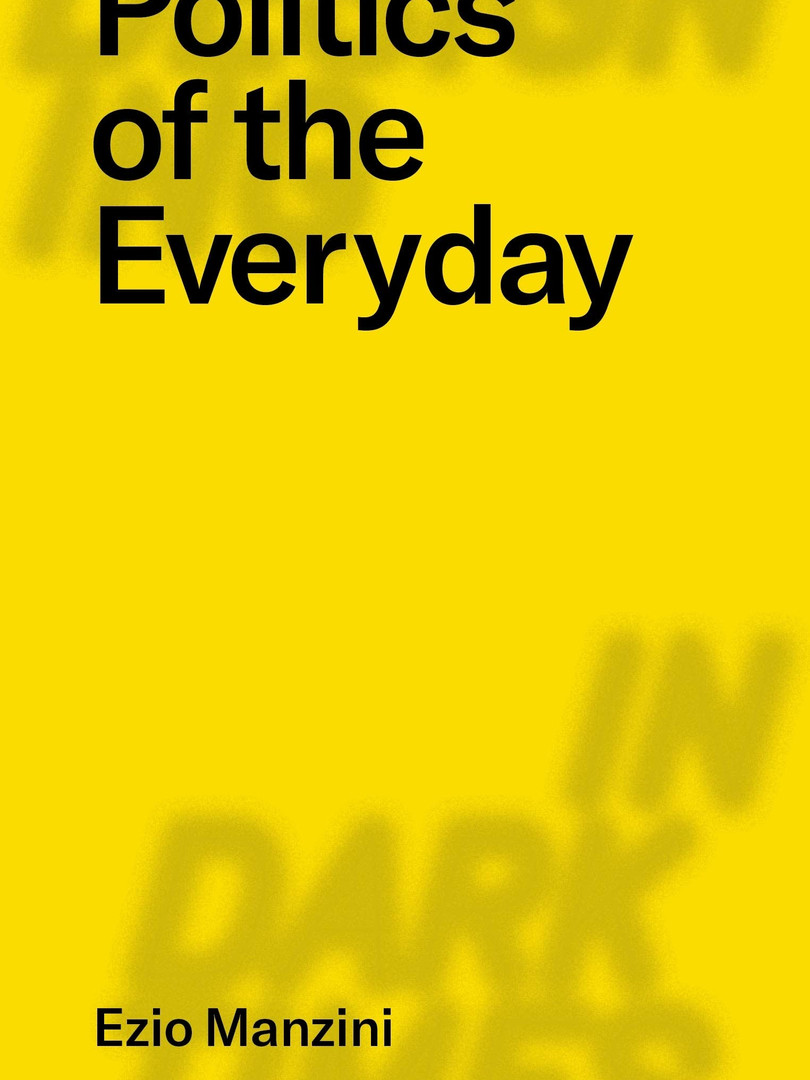Politics of the Everyday – Ezio Manzini