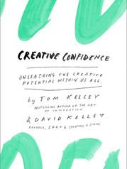 Creative Confidence – Tom Kelley and David Kelley