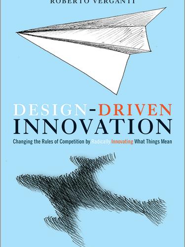 Design-Driven Innovation – Roberto Verganti