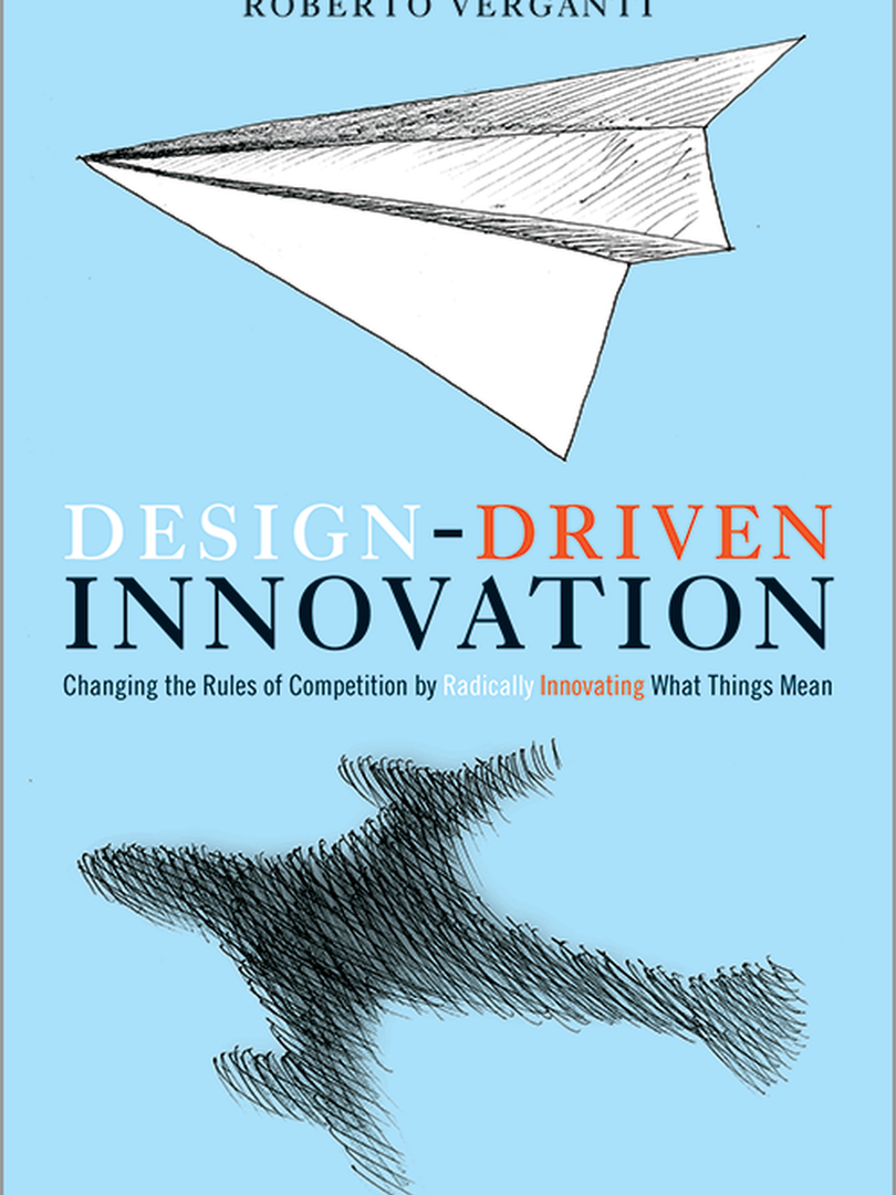 Design-Driven Innovation – Roberto Verganti