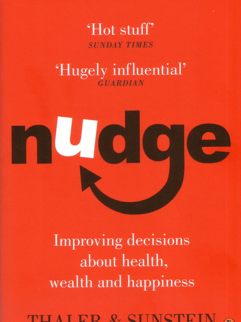 Nudge – Richard Thaler and Cass Sunstein