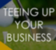 Teeing Up Your Business