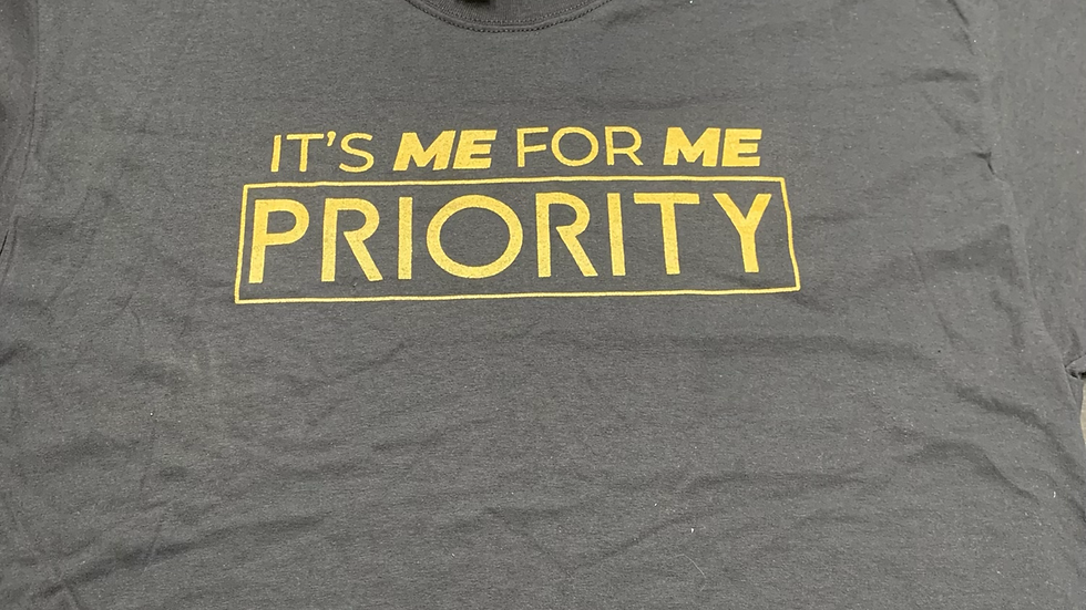 PRIORITY 'It's Me for Me ' T-Shirt