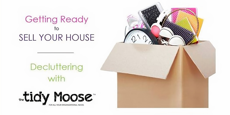Getting ready to sell your house. Decluttering with Tidy Moose