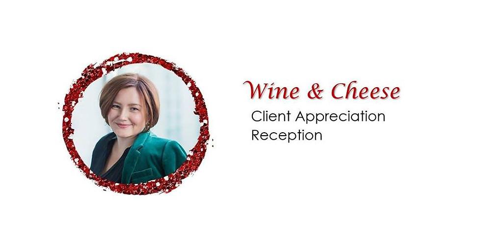 Client Appreciation wine & cheese reception