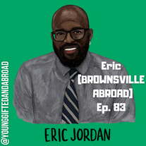 Episode 83 │ Painting the Picture for Folks (BROWNSVILLE ABROAD)