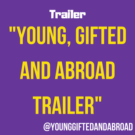 Young, Gifted and Abroad Trailer
