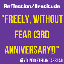 Freely, Without Fear (3RD ANNIVERSARY!)