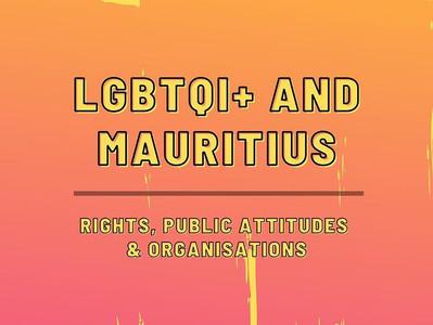 LGBTQI+ and Mauritius: Rights, Public Attitudes & Organisations